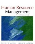 Human Resource Management, 13th Edition, by Robert L. Mathis and John H. Jackson